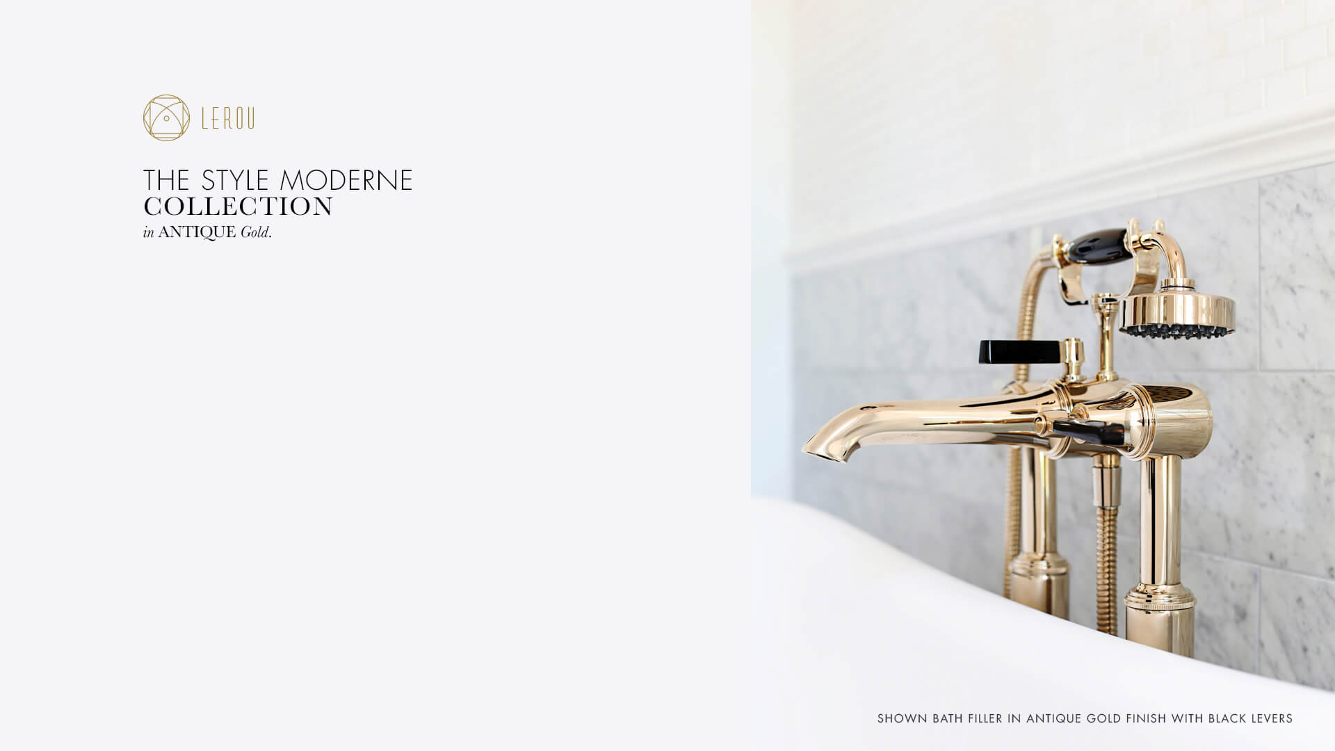Design Your Tap As You Like: The Style Moderne Collection in Antique Gold. Ontwerp uw kraan zoals u wenst: de Style Moderne collectie in Antiek Goud.