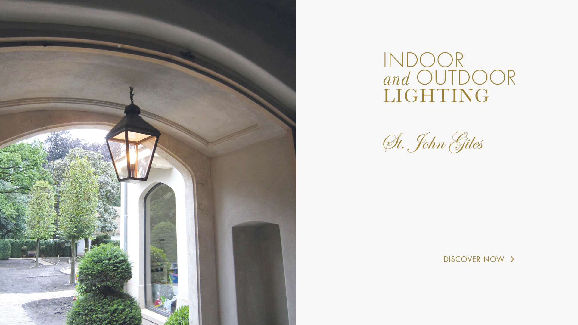 Lerou St. John Giles: Indoor and Outdoor Lighting. Lerou St. John Giles: binnen- en buitenverlichting.