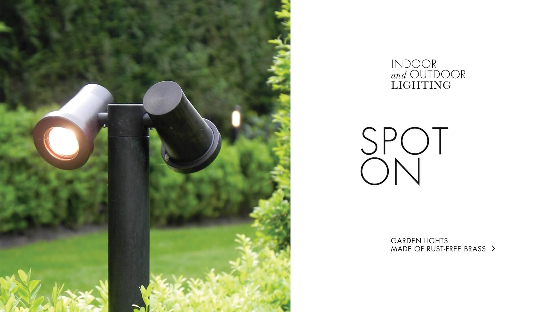 Indoor and Outdoor Lighting. Binnen- en buitenverlichting.