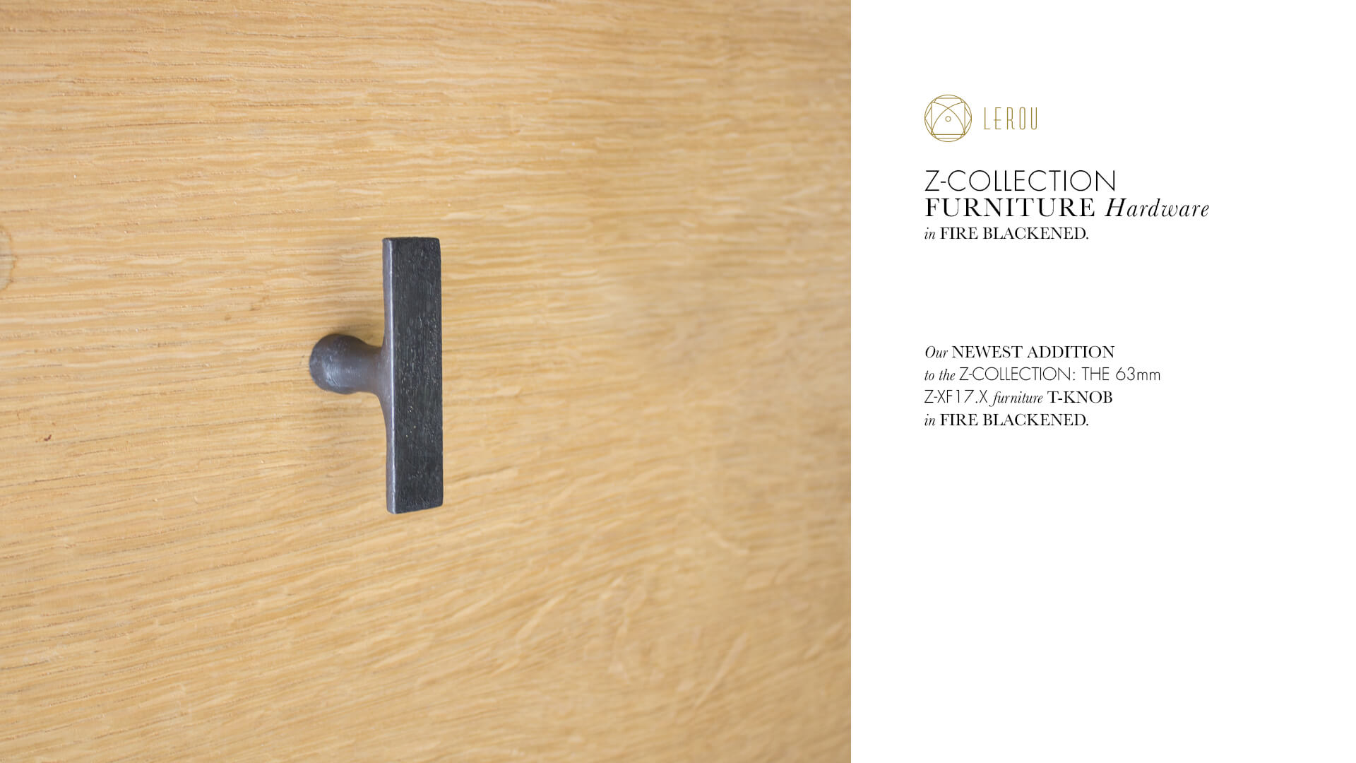Lerou Z-Collection: Furniture Hardware in Fire Blackened Finish. Lerou Z-Collection: Meubelbeslag in Vuurgezwart.